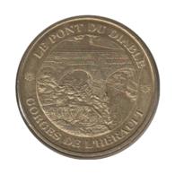 34010 - MEDAILLE TOURISTIQUE MONNAIE DE PARIS 34 - Le Pont Du Diable - 2009 - Monnaie De Paris
