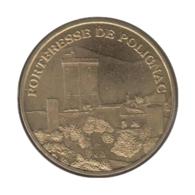 43007 - MEDAILLE TOURISTIQUE MONNAIE DE PARIS 43 - Forteresse De Polignac - 2007 - 2007