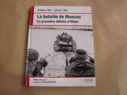 LA BATAILLE DE MOSCOU La Première Défaite D'Hitler Guerre 40 45 Armées Allemandes Russes Russie Front De L'Est Assaut - Guerre 1939-45