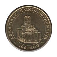 63020 - MEDAILLE TOURISTIQUE MONNAIE DE PARIS 63 - Abbatiale St Austremoine - 2007 - 2007