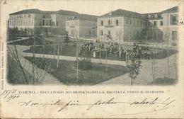 Torino (Piemonte) Educatorio Duchessa Isabella, Facciata E Giardino Con Le Educande - Educazione, Scuole E Università