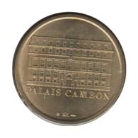 75027 - MEDAILLE TOURISTIQUE MONNAIE DE PARIS 75 - Palais Cambon - 2007 - 2007