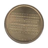 75028 - MEDAILLE TOURISTIQUE MONNAIE DE PARIS 75 - Palais Cambon - 2007 - Monnaie De Paris