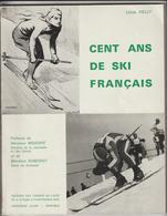 Livre - CENT ANS DE SKI FRANCAIS - Année 1968 - De Louis HELLY - Edition Des Cahiers De L'Alpe - 66 Pages -24 Photos - Sport