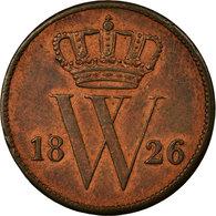 Monnaie, Pays-Bas, William I, Cent, 1826, Bruxelles, TTB+, Cuivre, KM:47 - [ 3] 1815-… : Kingdom Of The Netherlands