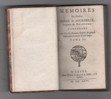 1666  MEMOIRES DE MESSIRE PIERRE DE BOURDEILLE SEIGNEUR DE BRANTOME LEYDE CHEZ JEAN SAMBIX LE JEUNE LA SPHERE - TOME III - Livres, BD, Revues