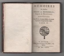 1666 - MEMOIRES DE MESSIRE PIERRE DE BOURDEILLE SEIGNEUR DE BRANTOME LEYDE CHEZ JEAN SAMBIX LE JEUNE LA SPHERE - TOME IV - Livres, BD, Revues