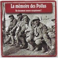 CD La Mémoire Des Poilus Chansons Et Témoignage Guerre 1914 1918 - Andere