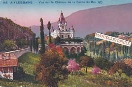 AIX LES BAINS - Dépt 73 - Vue Sur Le Château De La Roche Du Roi - 1929 - Aix Les Bains