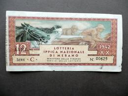 Biglietto Lotteria Ippica Nazionale Di Merano 1942 Lire 12 Serie C - Biglietti Della Lotteria