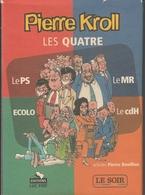 734. PIERRE  KROLL   LES QUATRE - Politique