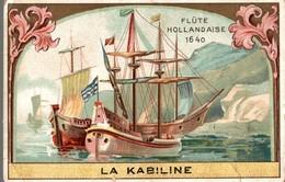 CHROMO  LA KABILINE LA VERITABLE TEINTURE DES MENAGES  FLUTE HOLLANDAISE 1640 - Chromos