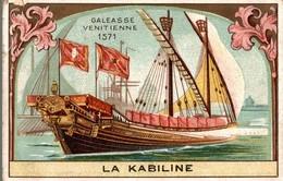 CHROMO  LA KABILINE LA VERITABLE TEINTURE DES MENAGES  GALEASSE VENITIENNE 1571 - Chromos