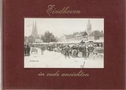 Eindhoven In Oude Ansichten - Histoire