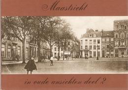 Maastricht In Oude Ansichten Deel 2 - Histoire