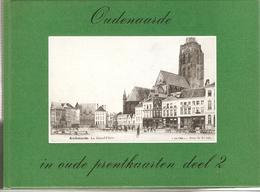 Oudenaarde  In Oude Prentkaarten Deel 2 - Histoire