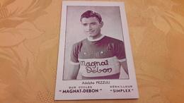 Adolphe PEZZULI Magnat Debon Carte Originale - Ciclismo