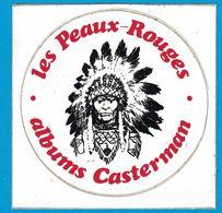 AUTOCOLLANT LES PEAUX-ROUGES ALBUMS CASTERMAN - Autocollants