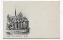 (RECTO / VERSO) AMIENS - N° 11 - LA CATHEDRALE - L' ABSIDE - CPA PRECURSEUR  NON VOYAGEE - Amiens
