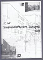 150 JAAR ZUSTERS VAN DE ONBEVLEKTE ONTVANGENIS HEIST 1859 - 2009 - VELDEGEM OOIGEM LEISELE VIVENKAPELLE KEMMEL ADINKERKE - Histoire