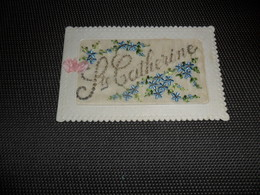 Carte Brodée ( 77 )  Geborduurde Kaart  ( Pas Une Carte Postale , Carte De Voeux )  Sainte Cathérine - Brodées