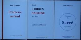 Paul Torres - Lot De 3 Livres Avec Autographe / Envoi / Dedicace - Livres, BD, Revues