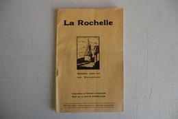 LIVRE ANCIEN LA ROCHELLE 17 CHARENTE MARITIME. La Rochelle Ses Monuments. Illustration P. LANGLADE. 1930. - Dépliants Touristiques