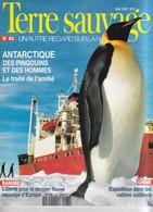 TERRE SAUVAGE N° 62 ANTARTIQUE Des Pingouins Et Des Hommes, Danube, Chine Vallées Oubliées... - Animals