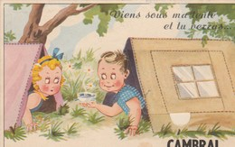 Viens Sous Ma Tente Et Tu Verras CAMBRAI.   Scan - Cambrai