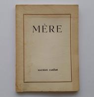 Mère / Maurice Carême. - 6e éd. - Bruxelles, 1952 - Poésie