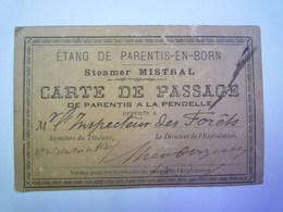 GP 2019 - 702  Etang De PARENTIS-en-BORN  :  Carte De PASSAGE Sur Le STEAMER MISTRAL   XXXXX - Vieux Papiers