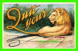 LIONS - QUIT YOUR, LION - 1911 BY H. I. R. - - Lions
