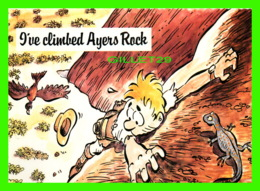 ULURU, AUSTRALIE - I'VE  CLIMBED AYERS ROCK - BARKER SOUVENIRS PMB - - Australie