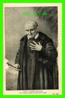 CÉLÉBRITÉS - SAINT VINCENT-DE-PAUL - NÉ À POUY EN 1576, MORT EN 1660 - ND PHOT. - - Personnages Historiques