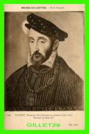 CÉLÉBRITÉS - FRANÇOIS CLOUET DIT JEHANNET OU JANNET 1500-1572 - PORTRAIT DE HENRI II - - Personnages Historiques