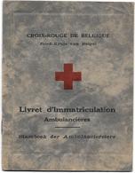 CROIX-ROUGE De BELGIQUE - LIVRET D'IMMATRICULATION - AMBULANCIERES - Jeune Femme Née à ETTERBEEK En 1913 - Red Cross