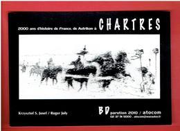 CHARTRES 2010 PARUTION B.D. 2000 ANS D HISTOIRE DE FRANCE DE AUTRIKON A CHARTRES ROGER JOLY CARTE EN TRES BON ETAT - Chartres