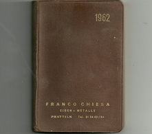 PRATTELN  METALLE-CALENDARIETTO  A  LIBRETTO 1962  FRANCO CHIESA    USATO  MANCANO  INTERNO   ALCUNE  PAGINE RARO  UNICO - Calendars