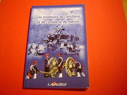 CARNET / LES TRADITIONS DE L'ARTILLERIE ET DE L'ARTILLERIE DE MARINE - History