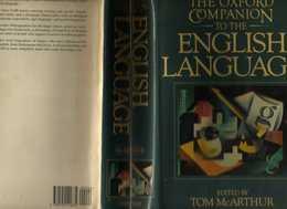 The OXFORD COMPANION To The ENGLISH LANGUAGE, Edited By Tom McARTHUR, OXFORD UNIVERSITY PRESS, New York 1992 - 1184 Page - Dizionari, Thesaurus