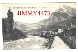 CPA - Le Pont De L'Arc - SAINT MICHEL DE MAURIENNE 73 Savoie - L L - Edit. Lévy Et Neurdein N° 17 - Recto-Verso - Saint Michel De Maurienne