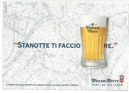 Pubblicità Birra Wieckse Witte Stanotte Ti Faccio ….re Don't Be Too Clear Promocard PC 3888 Condizioni Come Da Scansione - Pubblicitari