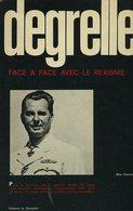 Léon Degrelle - Face à Face Avec Le Rexisme - Wim Dannau - 1971 - Geschichte