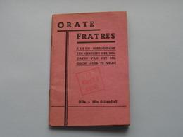 ORATE FRATRES Klein Gebedenboek Ten Gebruike Der SOLDATEN V/h Belgisch Leger Te VELDE ( ZIE Stempel - 13 ...geprüft ) ! - Equipement