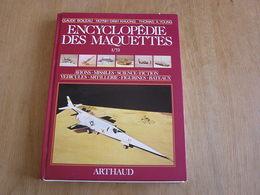 ENCYCLOPEDIE DES MAQUETTES 1/72 Modélisme Avions Missiles Science Fiction Bateau Plastic Model Maquette Plastique - Modélisme