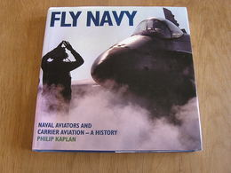 FLY NAVY Story Aviation Avion Aircraft Guerre 40 45 USAF Korea Vietnam World War 2 Carrier Pearl Harbor Naval Aviators - Guerres Impliquant US