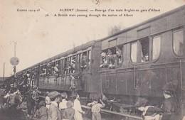 [80] Somme > Albert Passage D'un Train Anglais En Gare D'Albert  1915 - Albert