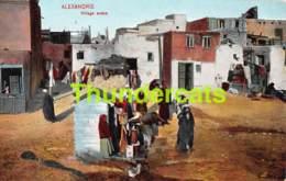CPA ALEXANDRIE VILLAGE ARABE - Alexandrie