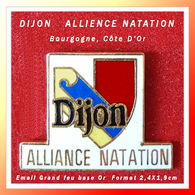 SUPER PIN'S NATATION-DIJON : ALLIENCE NATATION, Clud De DIJON En CÔTE D'OR (21), émail Grand Feu Base Or  2,4X1,9cm - Swimming