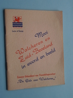 Mooi WALCHEREN En ZUID-BEVELAND In Woord En Beeld ( 5de Druk ) Anno 19?? ( Compleet - 48 Pag. ) ! - Dépliants Touristiques